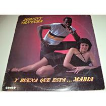 Lp Johnny Ventura / Y Buena Que Esta Maria / Importado