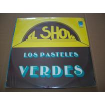 Los Pasteles Verdes. El Show. Disco L.p.