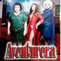 Cd Aventurera - Carmen Salinas,itati Cantoral,alejandro Toma