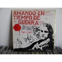 Luis E. Mejía Godoy - Amando En Tiempos De Guerra - Lp