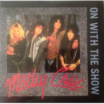 Motley Crue - On With The Show