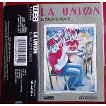 La Union El Maldito Viento Cassette Rarisimo Hecho En U.s.a.