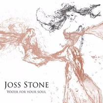 Water For Your Soul / Joss Stone / Disco Cd Con 14 Canciones