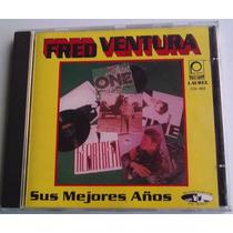 Fred Ventura Sus Mejores Años Cd Ed Laurel 1993 Peerless Bvf