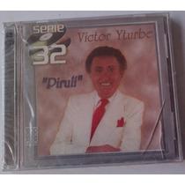 Victor Yturbe Piruli Serie 32 Exitos Cd Doble Nuevo Sellado