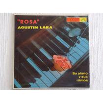 Agustín Lara - Rosa, Su Piano Y Sus Ritmos