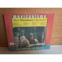 Juan Mendoza El Tariacuri . Mexicanismo. Cd.