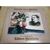 Disco Lp Edison Quintana -obras Para Piano Felipe Villanueva