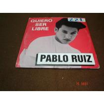 Pablo Ruiz - Cd Single - Quiero Ser Libre Bfn