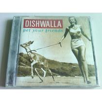 Dishwalla Pet Your Friends Cd Usado Importado Usa
