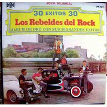 Los Rebeldes Del Rock, 30 Éxitos, Album De Oro, Lp 12´,