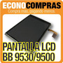 Pantalla Lcd Para Blackberry 9530 Display 100% Original!!!!!