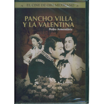 Pancho Villa Y La Valentina. Pedro Armendariz. En Dvd.