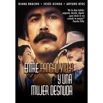 Entre Pancho Villa Y Una Mujer Desnuda , Película Dvd