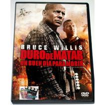 Dvd Duro De Matar: Un Buen Dia Para Morir, Bruce Willis! Mn4