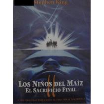Dvd Pelicula : Los Niños Del Maiz 2 El Sacrificio Final