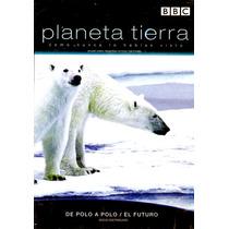 Dvd Planeta Tierra De Polo A Polo / El Futuro - Alastair Fot