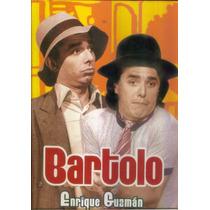 Bartolo. Enrique Guzman Y Roberto Flaco Guzman