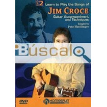 Dvd - Learn To Play The Songs Of Jim Croce 2 / ...