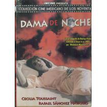 Dama De Noche. Cecilia Toussaint Y Rafael Sanchez Navarro