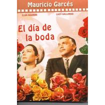 El Dia De La Boda. Elsa Aguirre Y Mauricio Garces. En Dvd