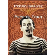 Cine Mexicano Pepe El Toro Pedro Infante Ismael Rodriguez
