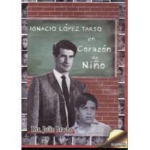 Corazon De Niño. Ignacio Lopez Tarso. Formato Dvd