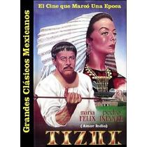 Dvd Cine Mexicano Clasico Tizoc Pedro Infante Y Maria Felix