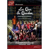 Dvd Los Que Se Quedan / Carlos Hagerman, Juan Carlos Rulfo