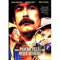 Dvd Entre Pancho Villa Y Una Mujer Desnuda ( 1995 ) - Sabina