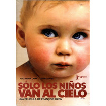 Dvd Solo Los Niños Van Al Cielo ( Ricky ) 2009 - Francois Oz