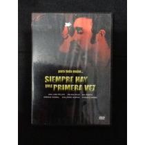 Película Dvd Siempre Hay Una Primera Vez