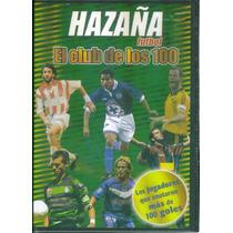 Hazaña Futbol. El Club De Los 100. Nueva Y Original