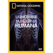 National Geographic-la Increible Maquina Humana-dvd Original