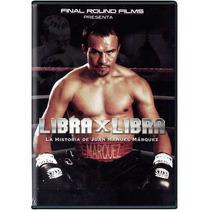 Libra X Libra La Historia, Juan Manuel Marquez,pelicula Dvd