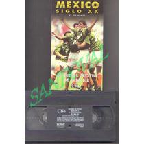 Documental Vhs Mexico Siglo Xx, El Futbol Nuestro