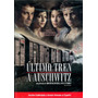 Dvd Ultimo Tren A Auschwitz ( The Last Train ) 2006 - Dana V