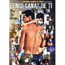 Dvd Tengo Ganas De Ti ( 3msc 2 ) 2012 - Fernando Gonzalez Mo