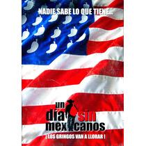 Dvd Un Dia Sin Mexicanos ( 2004 ) - Sergio Arau