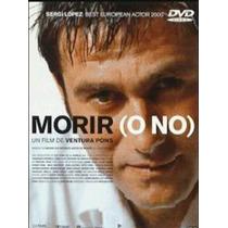 Morir O No Dvd - Un Film De Ventura Pons