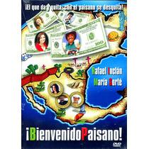 Dvd ¡ Bienvenido Paisano ! ( 2006 ) - Rafael Villaseñor Kuri
