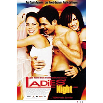 Ladies Night (película Mexicana, Dvd, Ana Claudia Talancón)