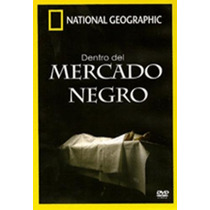 National Geographic: Dentro Del Mercado Negro Region 1 Y 4