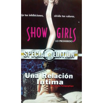 Showgirls & Una Relacion Intima Dvd 2 En 1