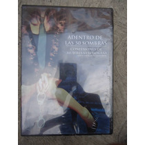 Dvd Adentro De Las 50 Sombras Confesiones De Mujeres