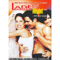 Ladies Night Dvd Ana Claudia Talancon,luis Roberto Guzman