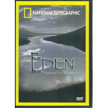 Eden Hasta El Fin Del Mundo. National Geographic En Dvd