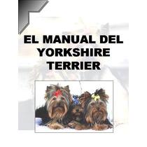 Manual Del Yorkshire Terrier + Regalos Conoce A Tu Amigo Dpa