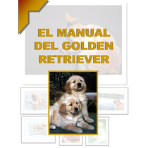 Manual Del Golden Retriever + Regalos Conocelo ¡ Dpa