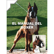 El Manual Del Boxer + Regalos Conoce A Tu Perro ¡ Omm
